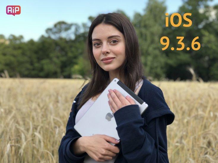 Вышла iOS 9.3.6 для iPad 3, iPad 2, iPad mini и iPhone 4s – как установить, что нового