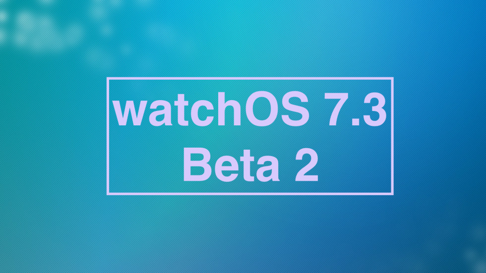 watchOS 7.3 Beta 2